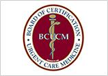 Board of Certification in Urgent Care Medicine® (BCUCM®)